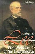 Robert E. Lee: First Solder of the Confederacy