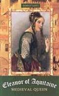 Eleanor of Aquitaine: Medieval Queen