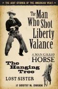 Man Who Shot Liberty Valance & a Man Called Horse the Hanging Tree & Lost Sister