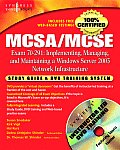 MCSA MCSE Implementing Managing & Maintaining a Microsoft Windows Server 2003 Network Infrastructure Exam 70 291 Study Guide & DVD Training S