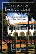 Story of Bahaullah Promised One of All Religions
