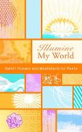 Illumine My World: Baha'i Prayers and Meditations for Peace