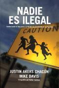 Nadie Es Ilegal Combatiendo El Racismo y La Violencia de Estado En La Frontera