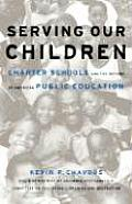 Serving Our Children Charter Schools & the Reform of American Public Education