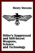Hitlers Suppressed & Still Secret Weapons Science & Technology