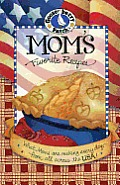 Moms Favorite Recipes What Moms Are Making Every Day from All Across the USA