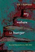My Nature Is Hunger: New and Selected Poems 1989-2004 Cover
