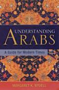 Understanding Arabs: A Guide for Modern Times Cover