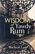 The Wisdom of Yawdy Rum