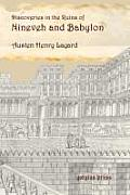 Discoveries in the Ruins of Nineveh and Babylon with Travels in Armenia, Kurdistan and the Desert