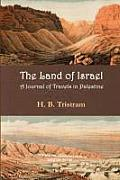 The Land of Israel: A Journal of Travel in Palestine
