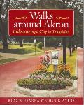 Walks Around Akron: Rediscovering a City in Transition