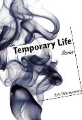The Temporary Life: Stories Cover