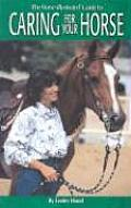 Horse Illustrated Guide To Caring For Your Hor