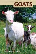 Goats: Small-Scale Goat Keeping for Pleasure and Profit (Hobby Farms)