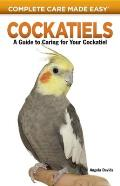 Cockatiels: Practical Advice for Caring for Your Cockatiel