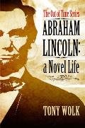 Abraham Lincoln: A Novel Life Cover