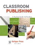 Classroom Publishing: A Practical Guide for Teachers (Openbook) Cover