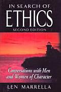 In Search of Ethics Conversations with Men & Women of Character