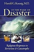 In the Wake of Disaster Religious Responses to Terrorism & Catastrophe