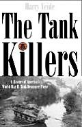 Tank Killers A History of Americas World War II Tank Destroyer Force