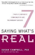 Saying Whats Real 7 Keys to Authentic Communication & Relationship Success