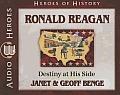 Ronald Reagan: Destiny at His Side