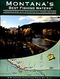 Montanas Best Fishing Waters 170 Detailed Maps of 34 of the Best Rivers Streams & Lakes