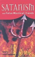 Satanism: and False Mystical Trends