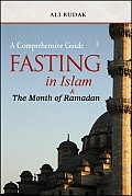 Fasting in Islam & the Month of Ramadan: A Comprehensive Guide