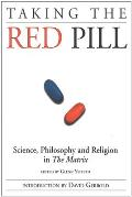 Taking the Red Pill Science Philosophy & the Religion in the Matrix
