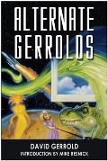 Alternate Gerrolds: An Assortment Of Fictitious Lives by David Gerrold