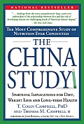 The China Study: The Most Comprehensive Study of Nutrition Ever Conducted and the Startling Implications for Diet, Weight Loss and Long Cover
