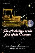 The Anthology at the End of the Universe: Leading Science Fiction Authors on Douglas Adams' the Hitchhiker's Guide to the Galaxy
