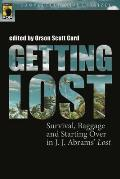 "Getting Lost: Survival, Baggage, and Starting Over in J. J. Abrams' ""Lost"" (Smart Pop) Cover"