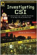 Investigating CSI: An Unauthorized Look Inside the Crime Labs of Las Vegas, Miami and New York (Smart Pop) Cover