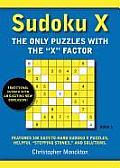 Sudoku X #01: Sudoku X: The Only Puzzles with the 'x' Factor