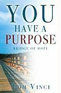 You Have a Purpose: Predestined for Glorious Service