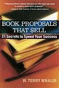 Book Proposals That Sell 21 Secrets to Speed Your Success