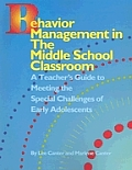 Behavior Management in the Middle School Clasroom: A Teacher's Guide to Meeting the Special Challenges of Early Adolescents