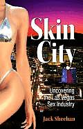 Skin City Uncovering The Las Vegas Sex