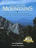 Call of the Mountains: The Beauty and Legacy of Southern California's San Jacinto, San Bernadino and San Gabriel Mountains