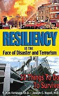 Resiliency in the Face of Disaster & Terrorism 10 Things to Do to Survive