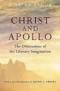 Christ & Apollo The Dimensions of the Literary Imagination