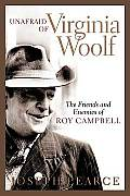Unafraid of Virginia Woolf: The Friends and Enemies of Roy Campbell