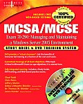 MCSA MCSE Managing & Maintaining a Windows Server 2003 Environment Exam 70 290 Study Guide & DVD Training System With DVD