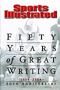 Sports Illustrated 1954 2004 Fifty Years of Great Writing