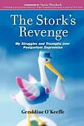 The Stork's Revenge: My Struggles and Triumphs Over Postpartum Depression