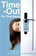 Time-Out for Tired Moms: Finally Mom Go to Your Room!