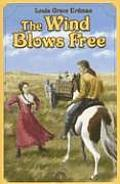 Wind Blows Free A Tale Of The Texas Panh